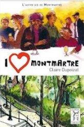 I love Montmartre de Claire Dupoizat